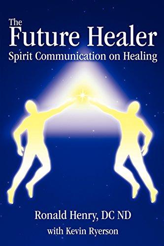 The Future Healer: Spirit Communication on Healing