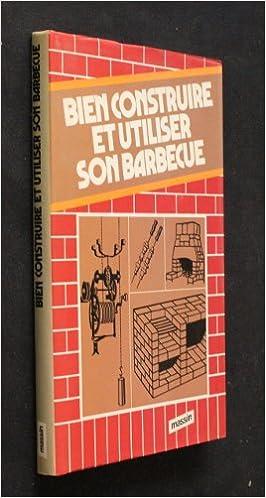 Lire un Bien construire et utiliser son barbecue pdf ebook