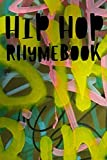 Hip Hop Rhymebook: The Perfect Notebook To Write Down Your Songs And Rhymes