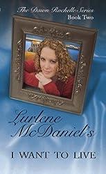 I Want to Live (Dawn Rochelle Novels)