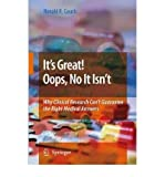 img - for [ It S Great! OOPS, No It Isn T: Why Clinical Research Can T Guarantee the Right Medical Answers. (2009) BY Gauch, Ronald R. ( Author ) ] { Hardcover } 2008 book / textbook / text book