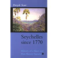 Seychelles Since 1770: History of a Slave and Post-Slavery Society