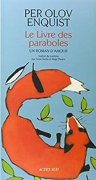 Le livre des paraboles : Un roman d'amour par Per Olov Enquist