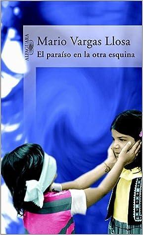 Paraiso en la otra esquina: Amazon.es: Mario Vargas Llosa: Libros