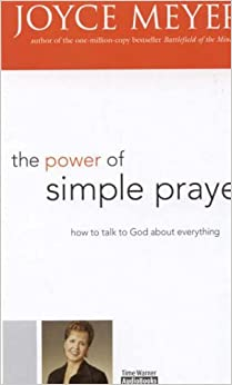 Book The Power of Simple Prayer: How to Talk to God about Everything