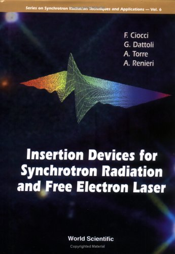 Download Insertion Devices for Synchrotron Radiation and Free Electron Laser (Series on Synchrotron Radiation Techniques and Applications) ebook