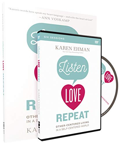 Listen, Love, Repeat Study Guide with DVD: Other-Centered Living in a Self-Centered World