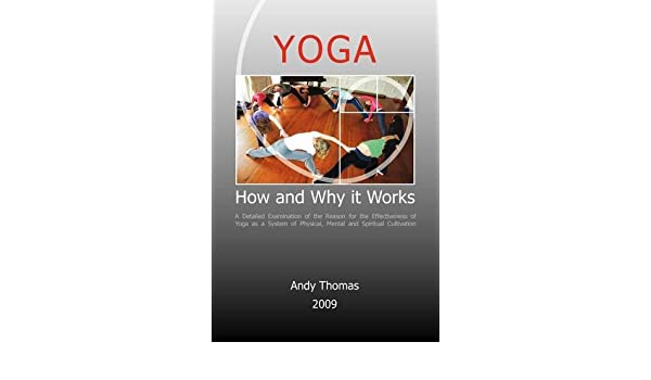 Yoga. How and why it works: Andy Thomas: 9781845493677 ...