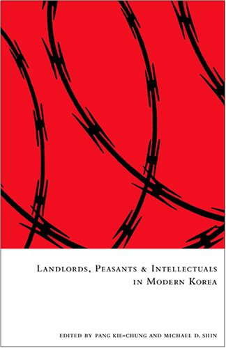 Landlords, Peasants and Intellectuals in Modern Korea (Cornell East Asia)
