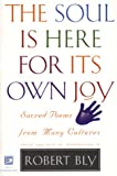 Soul Is Here for It's Own Joy, Robert Bly, 088001475X