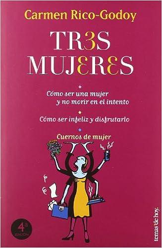 Tres mujeres (Temas de Hoy/Humor): Amazon.es: Carmen Rico ...