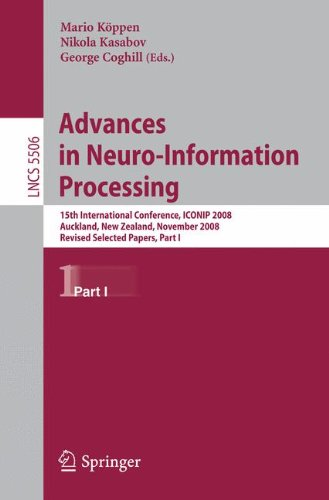 Advances in Neuro-Information Processing: 15th International Conference, ICONIP 2008, Auckland, New Zealand, November 25-28, 2008, Revised Selected Papers, Part I (Lecture Notes in Computer Science) (Advances In Neural Information Processing Systems 25)