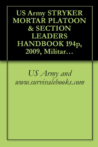 Download US Army STRYKER MORTAR PLATOON SECTION LEADERS
