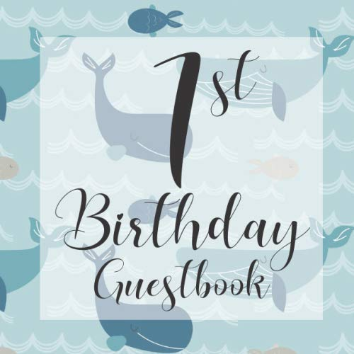 1st Birthday Guest Book: Scandi Whales Undersea Nautical Ocean Themed - First Party Baby Anniversary Event Celebration Keepsake Book - Family Friend ... W/ Gift Recorder Tracker Log & Picture Space