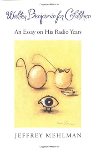 com walter benjamin for children an essay on his radio  com walter benjamin for children an essay on his radio years 9780226518657 jeffrey mehlman books