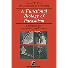A Functional Biology of Parasitism: Ecological and evolutionary implications (Topics in Gastroenterology)