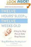 #5: Twelve Hours' Sleep by Twelve Weeks Old: A Step-by-Step Plan for Baby Sleep Success