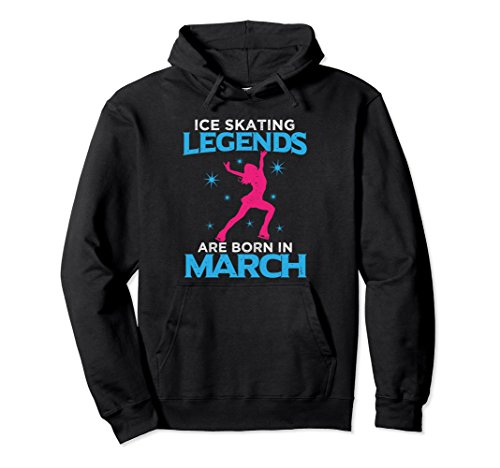 Unisex Ice Skating Legends Are Born in March Figure Skating Hoodie Small (Unisex Ice)