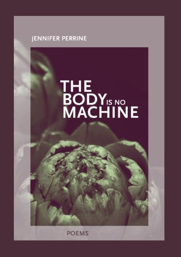 The Body is No Machine (First Book)