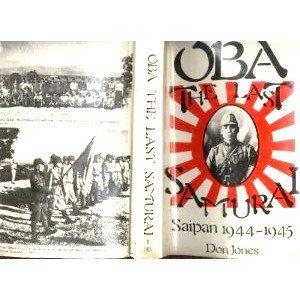 Oba, The Last Samurai. Saipan 1944-5.