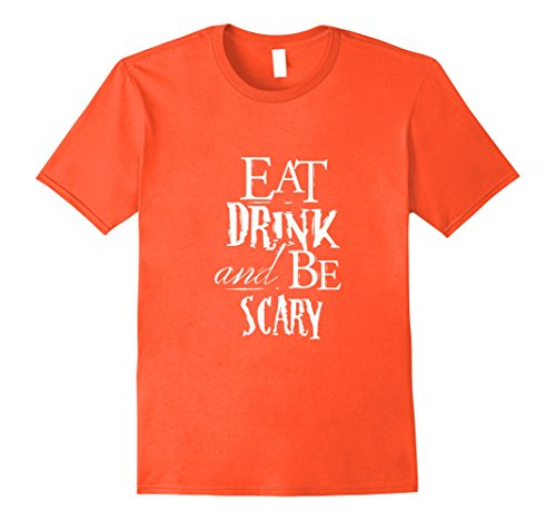 Mens Diy Scary Halloween Costumes (Mens Eat Drink and Be Scary Halloween Tshirt Cute DIY Costume 3XL Orange)
