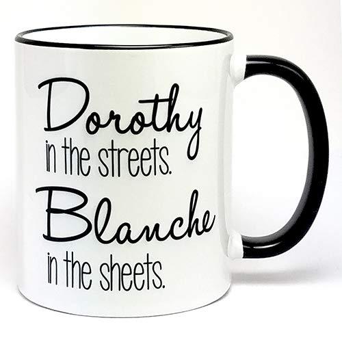Dorothy in the Streets Blanche in the Sheets Mug, 11oz White Coffee Mug, Tea Mug, plus sticker