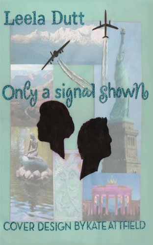 Book: Only a Signal Shown by Leela Dutt