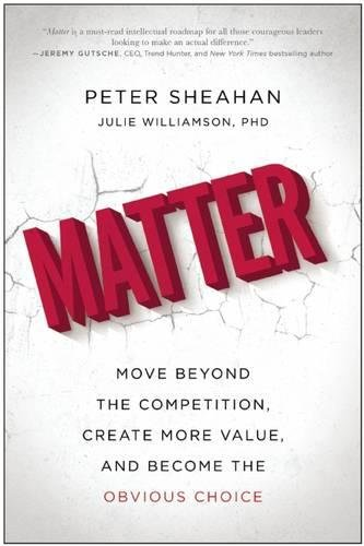 Matter: Move Beyond the Competition, Create More Value, and Become the Obvious Choice PDF