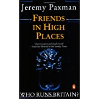 Friends in High Places: Who Runs Britain? [ Peguin Paperback ]