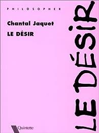 Le désir par Chantal Jaquet