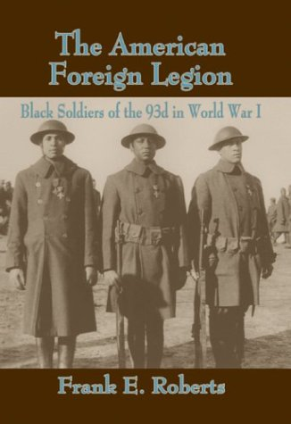 The American Foreign Legion: Black Soldiers of the 93rd in World War I