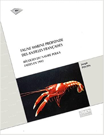 Lire un FAUNE MARINE PROFONDE DES ANTILLES FRANCAISES. Récoltes du navire Polka faites en 1993 pdf ebook