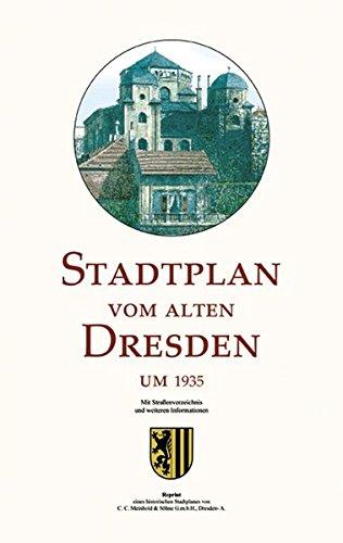 Stadtplan vom alten Dresden um 1935: Reprint eines historischen Stadtplanes des ehemaligen Verlages Meinhold & Söhne
