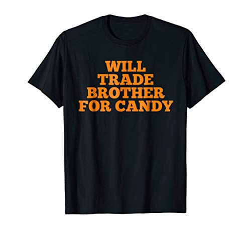 Halloween Shirts Will Trade Brother For Candy TShirt