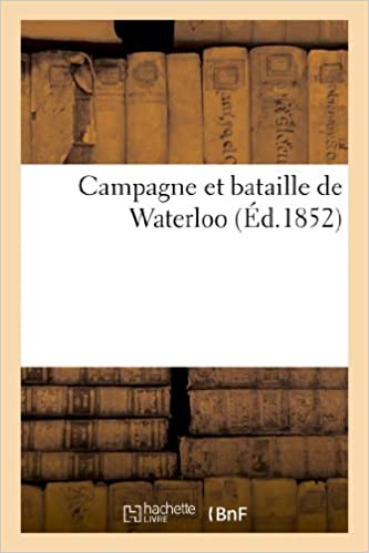En ligne Campagne et bataille de Waterloo epub, pdf