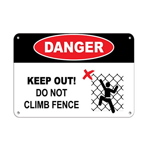 Keep Out Do Not Climb Fence Hazard Sign Hazard Labels Aluminum Metal Sign 7 in x 10 in Custom Warning & Saftey Sign Pre-drilled Holes for Easy mounting (Budweiser Tin Label Sign)