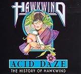 Acid Daze: The History of Hawkwind by Hawkwind
