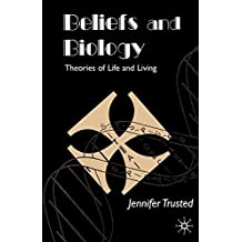 Beliefs and Biology: Theories of Life and Living