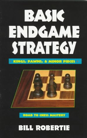 Basic Endgame Strategy:  Kings, Pawns, Minor Pieces (Road to Chess Mastery)