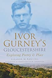 Ivor Gurney's Gloucestershire: Exploring Poetry and Place
