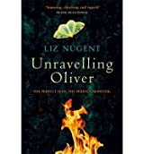 [(Unravelling Oliver)] [ By (author) Liz Nugent ] [March, 2014]