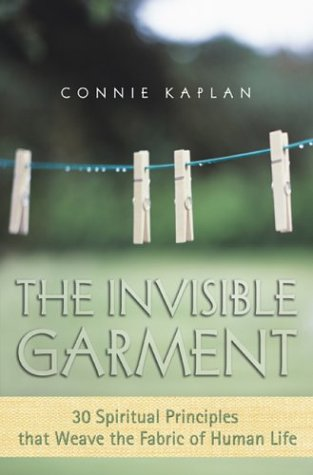 The Invisible Garment: 30 Spiritual Principles That Weave the Fabric of Human Life