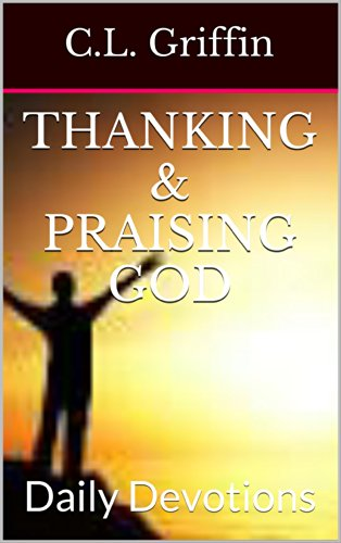 Thanking & Praising God: Daily Devotions