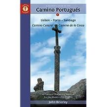 A Pilgrim's Guide to the Camino Portugues: Lisbon - Porto - Santiago / Camino Central - Camino de la Costa