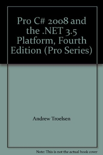 Pro C# 2008 and the .NET 3.5 Platform, Fourth Edition (Pro Series) by Apress