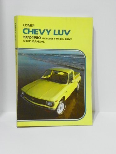 Chevy Luv 2-&4-Wheel Drive 1972-1982 Gas and Diesel Shop Manual ()