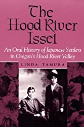 The Hood River Issei: An Oral History of Japanese Settlers in Oregon's Hood River Valley (Asian American Experience)