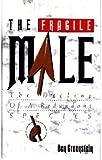 The Fragile Male, Ben Greenstein, 1559722452