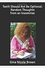 Teeth Should Not Be Optional: Random Thoughts from an Insomniac Paperback