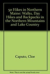 Fifty Hikes in Northern Maine